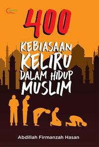 400-Kebiasaan-Keliru-Dalam-Hidup-Muslim