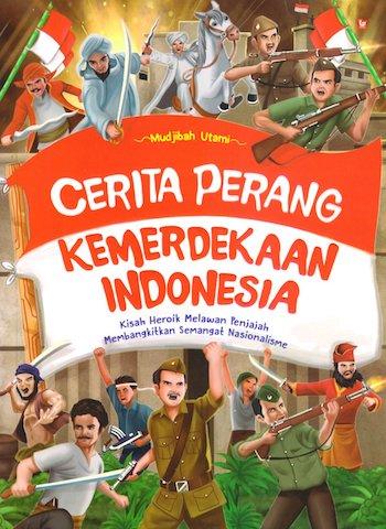 CERITA_PERANG_KEMERDEKAAN_INDONESIA