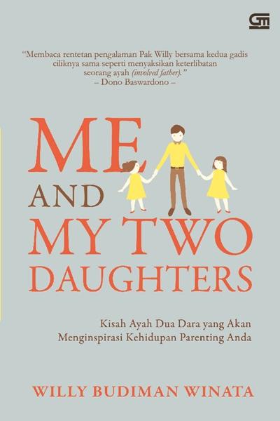 Me And My Two Daughters: Kisah Ayah Dua Dara yang Akan Menginspirasi Dunia Parenting Anda