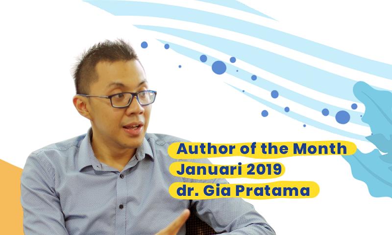 AUTHOR OF THE MONTH: Dokter Gia Pratama dan Efek Star Syndrome