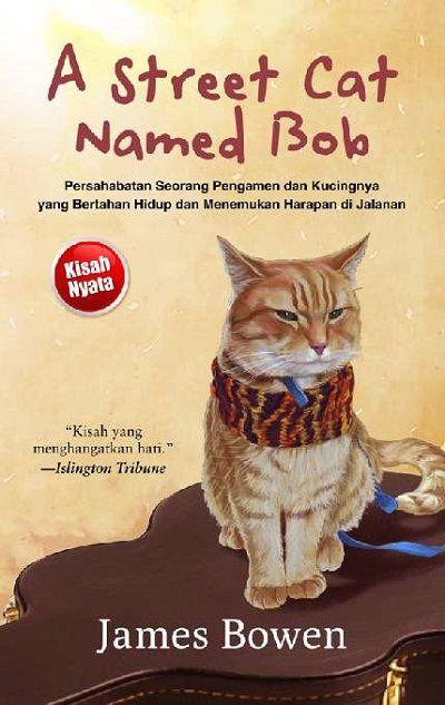 Kucing Populer Dalam Buku A Street Cat Named Bob Meninggal